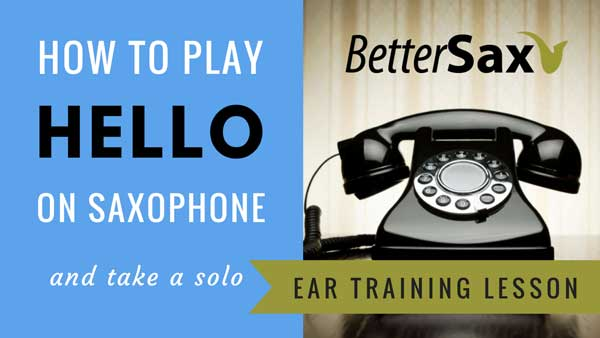 image of How to Play Hello by Adele Saxophone Ear Training Lesson blog post