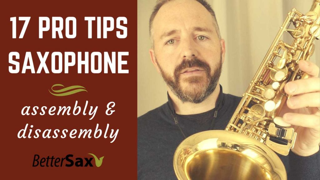 image of Saxophone Assembly and Disassembly 17 Pro Tips blog post