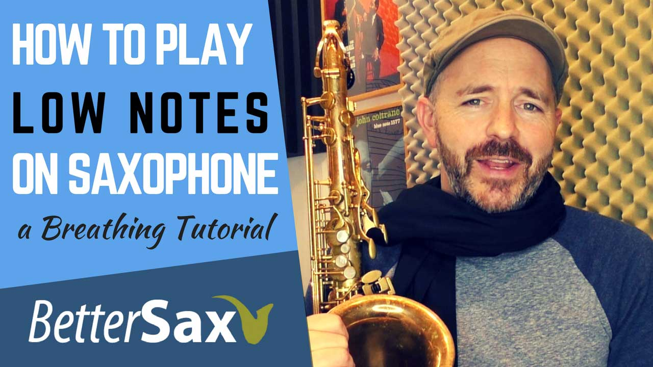 Image for How to Play Low Notes on Saxophone a Breathing Tutorial blog post on bettersax.com