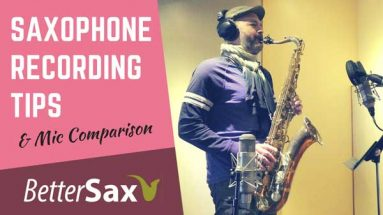 image of Saxophone Recording Tips and Microphone Comparison