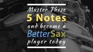 Master These 5 notes and become a better sax player today