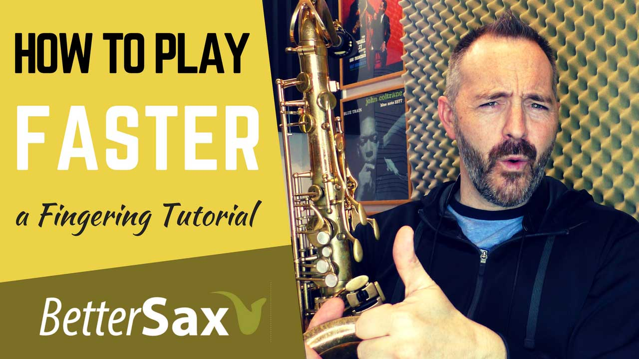 How to Play Faster - A fingering tutorial for saxophone