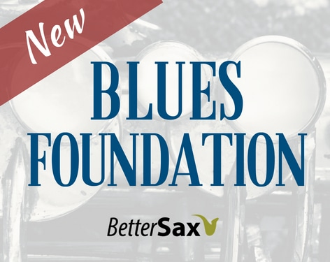 Blues Foundation Course for Saxophone by Better Sax