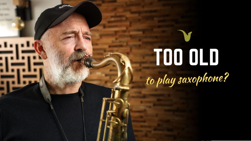Too Old to Play the Saxophone?