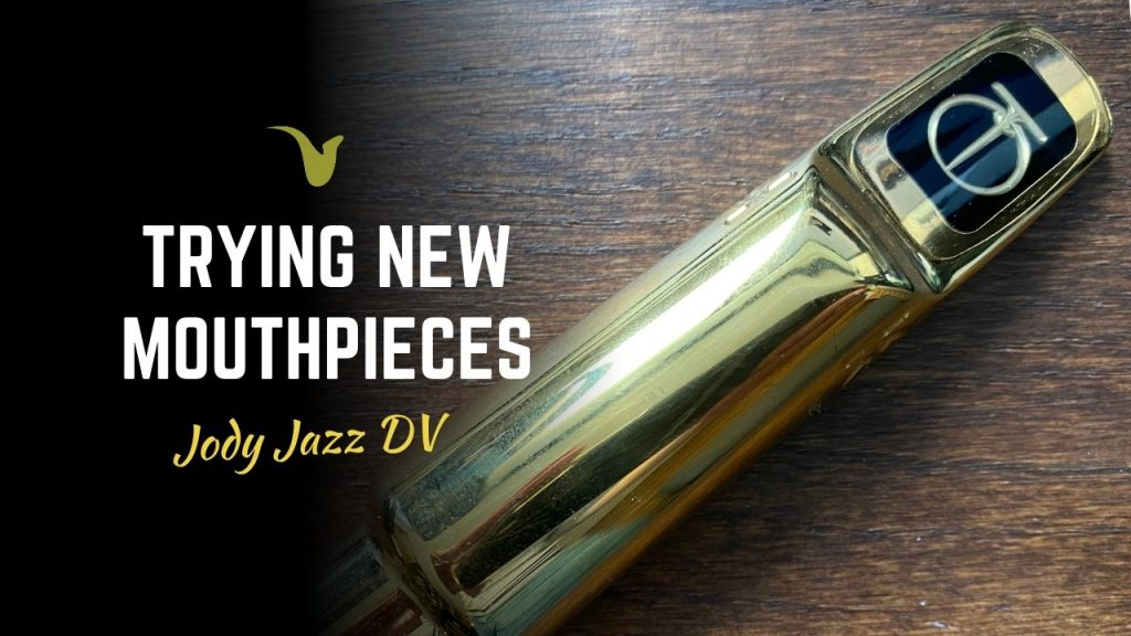 Trying New Mouthpieces