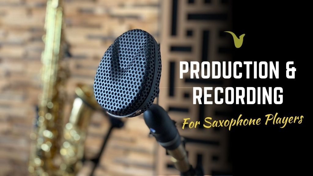 Production Setup - Production & Recording for Saxophone Players