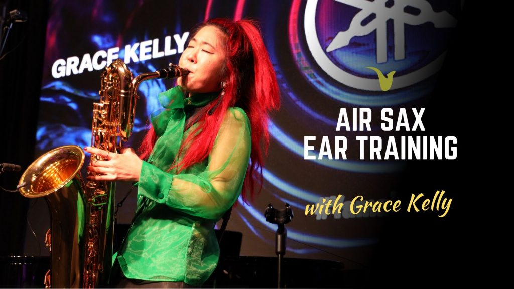 Air Sax Ear Training Exercise with Grace Kelly