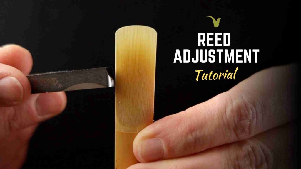 Reed Adjustments