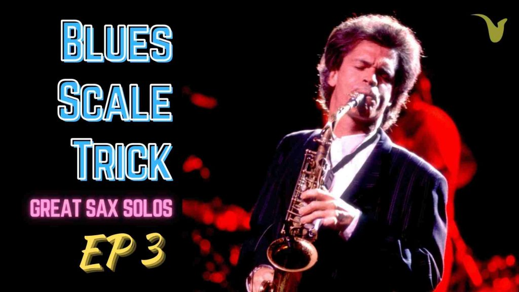 David Sanborn's Blues Scale Trick
